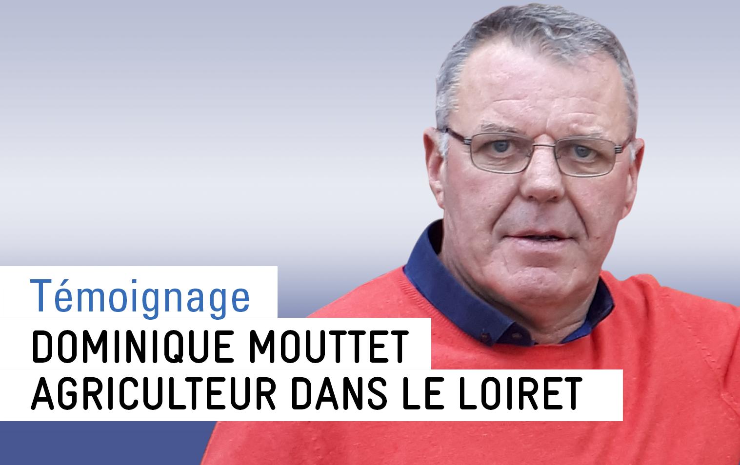 Interview chez Dominique Bouttet, agriculteur sur la commune de Givraines (45)